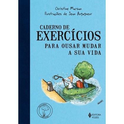 Caderno De Exercícios Para Ousar Mudar A Sua Vida