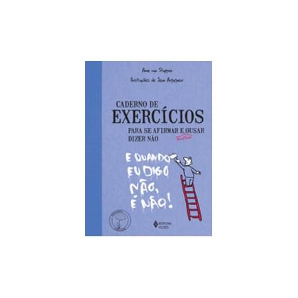Caderno de exercícios para se afirmar e enfim ousar dizer não