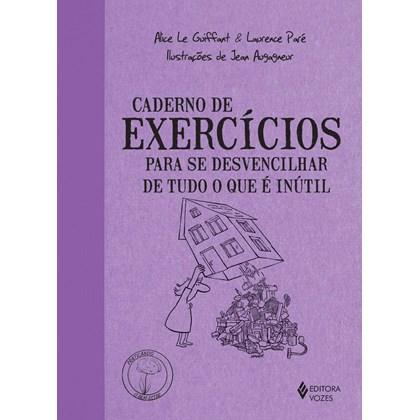 Caderno de Exercícios para se desvencilhar de tudo o que é inútil