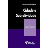 CIDADE E SUBJETIVIDADE