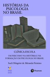 Clínica-escola: um percurso na história e na formação em psicologia no Brasil