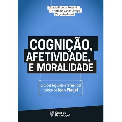 Cognição, afetividade e moralidade - Estudos segundo o referencial teórico de Jean Piaget