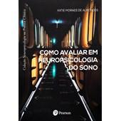Como Avaliar em Neuropsicologia do Sono (Coleção Neuropsicologia na Prática Clínica)