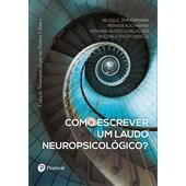 Como escrever um laudo neuropsicológico? (Coleção Neuropsicologia na Prática Clínica)