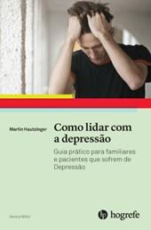 Como lidar com a Depressão (Coleção Guia Prático)