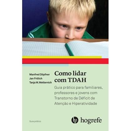 Como lidar com TDAH (Coleção Guia Prático)