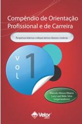 Compêndio de orientação profissional e de carreira - Vol 1