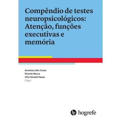 Compêndio de testes neuropsicológicos: Atenção, funções executivas e memória