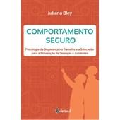 COMPORTAMENTO SEGURO - PSICOLOGIA DA SEGURANCA NO TRABALHO E A EDUCACAO