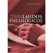 Conduta Clinica e Sofisticação na Elaboração de Laudos Psicológicos