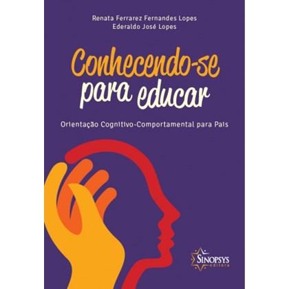Conhecendo-se para educar: orientação cognitivo-comportamental para pais