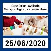 Curso Online - Avaliação Neuropsicológica para pré-escolares - 25/06