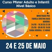 Curso Pfister Adulto e Infantil – Nível Básico 24 e 25 de Maio