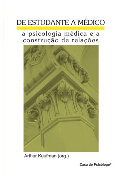 De estudante a médico: a psicologia médica e a construção de relações
