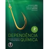 Dependência Química: Prevenção, Tratamento e Políticas Públicas - 2ª edição