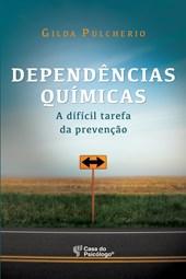Dependências Químicas: A difícil tarefa da prevenção