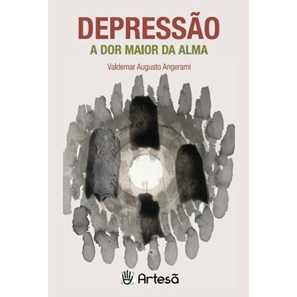 Depressão - a dor maior da alma