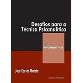 Desafios para a técnica psicanalítica (Coleção Clínica Psicanalítica)