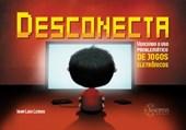 Desconecta - Vencendo o uso problemático de jogos eletrônicos