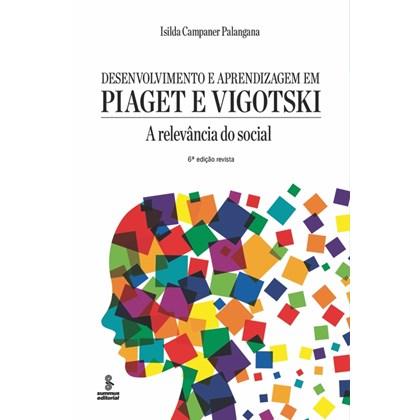 Desenvolvimento e Aprendizagem em Piaget e Vygotsky