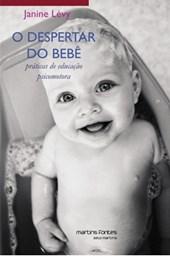 Despertar do bebe, O - Praticas de Educação Psicomotora