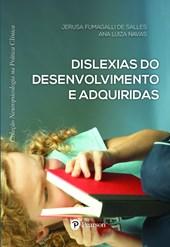 Dislexias do Desenvolvimento e Adquiridas (Coleção Neuropsicologia na Prática Clínica)
