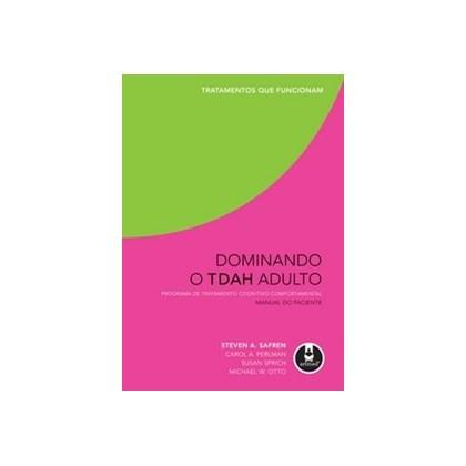 Dominando o TDAH Adulto - Manual do Paciente
