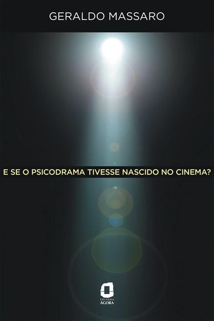 E se o Psicodrama tivesse nascido no cinema ?