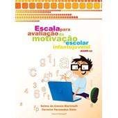 EAME-IJ - Escala para avaliação da motivação escolar infantojuvenil - Manual