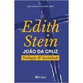Edith Stein - João da Cruz - Teologia e Sociedade