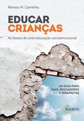 Educar crianças - As bases de uma educação socioemocional