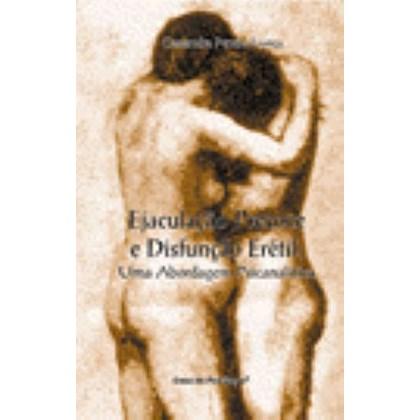 Ejaculação precoce e disfunção erétil: uma abordagem psicanalítica