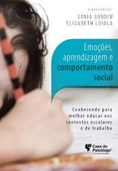 Emoções, aprendizagem e comportamento social: conhecendo para melhor educar nos contextos