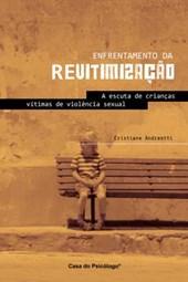 Enfrentamento da revitimização: A escuta de crianças vítimas de violência sexual
