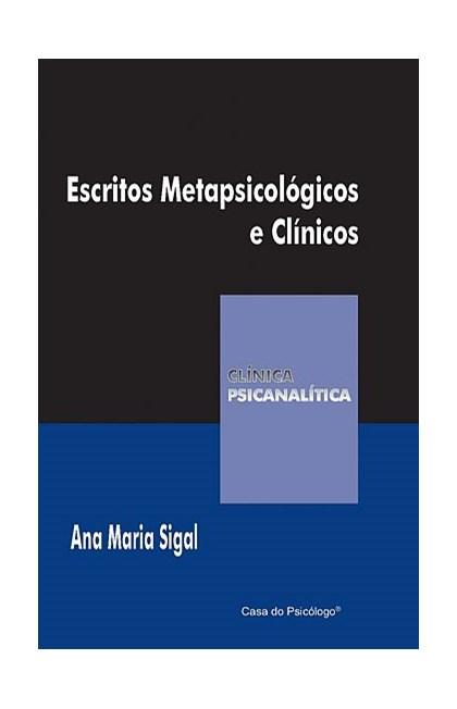 Escritos metapsicológicos e clínicos (Coleção Clínica Psicanalítica)