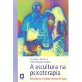 Escultura na Psicoterapia, A