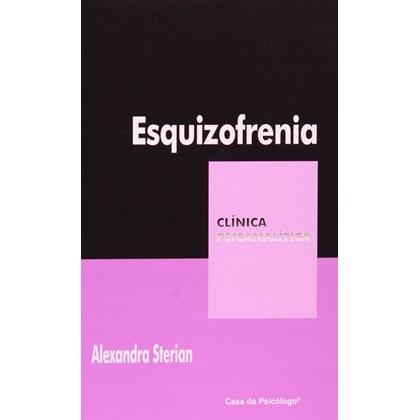 Esquizofrenia (Coleção Clínica Psicanalítica)