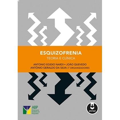 ESQUIZOFRENIA - TEORIA E CLINICA