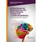 Estratégias de intervenção em psicoterapia cognitivo-comportamental: estudos de caso