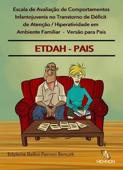 ETDAH-PAIS - Escala de Avaliação de Comportamentos Infantojuvenis no TDAH em Ambiente Familiar – Ver