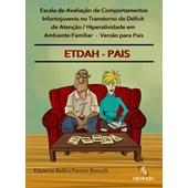 ETDAH-PAIS - Escala de Avaliação de Comportamentos Infantojuvenis no TDAH em Ambiente Familiar