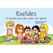 Euclides: o menino que não sabia ser gentil