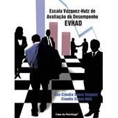 EVHAD - Escala Vazquez-Hutz de Avaliação de Desempenho - Caderno de Aplicação AD + AAD