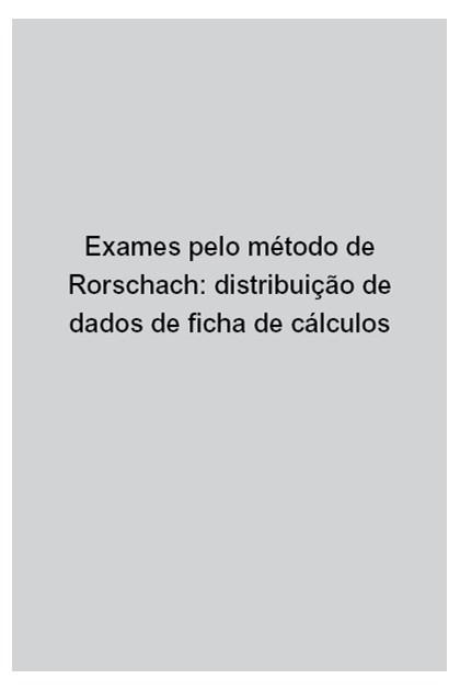Exames pelo método de Rorschach: distribuição de dados de ficha de cálculos
