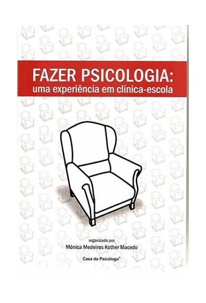 Fazer psicologia: uma experiência em clínica-escola
