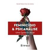 Feminicídio e psicanálise: uma questão atual