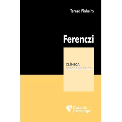 Ferenczi (Coleção Clínica Psicanalítica)