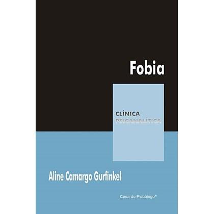 Fobia (Coleção Clínica Psicanalítica)
