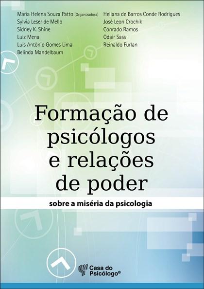 Formação de psicólogo e relações de poder sobre a miséria da psicologia