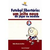 Futebol libertário: um jeito novo de jogar na medida